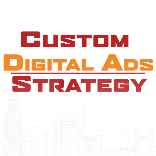 custom digital ads strategy